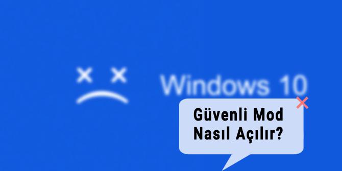 windows 10 güvenli modda açma